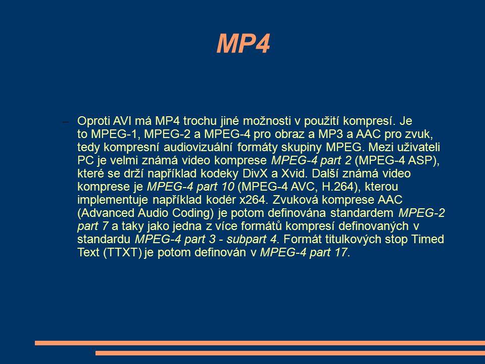 MP4 – Oproti AVI má MP4 trochu jiné možnosti v použití kompresí. Je to MPEG-1, MPEG-2 a MPEG-4 pro obraz a MP3 a AAC pro zvuk, tedy kompresní audioviz