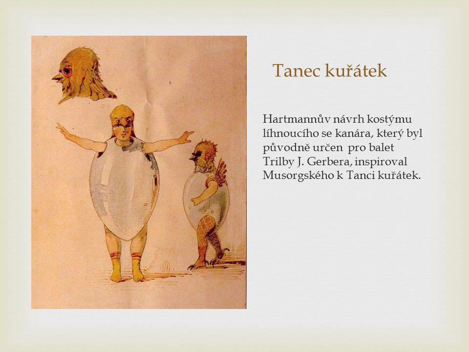 Tanec kuřátek Hartmannův návrh kostýmu líhnoucího se kanára, který byl původně určen pro balet Trilby J. Gerbera, inspiroval Musorgského k Tanci kuřát
