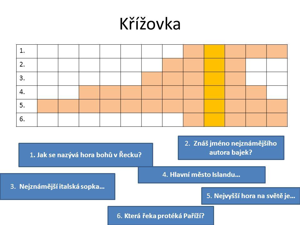 Řešení 1.OLYMP 2.EZOP 3.VESUV 4.REYKJAVÍK 5.MOUNTEVEREST 6.SEINA 1.