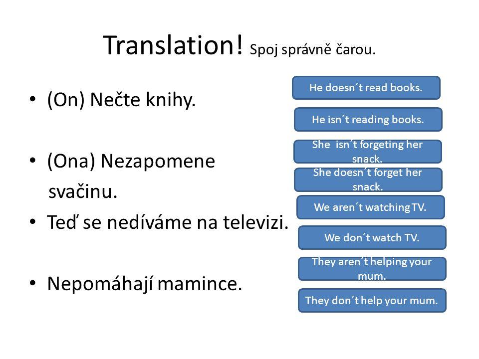 Translation. Spoj správně čarou. (On) Nečte knihy.