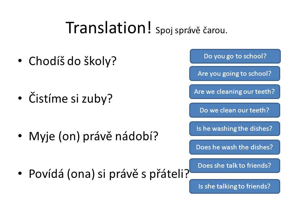 Translation. Spoj správě čarou. Chodíš do školy.