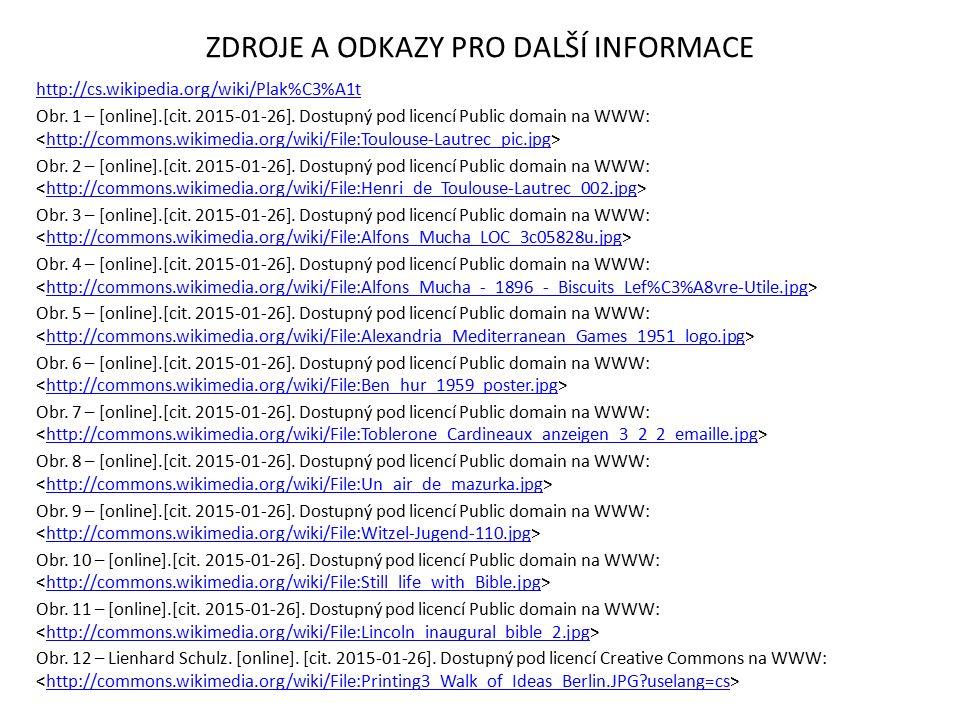 ZDROJE A ODKAZY PRO DALŠÍ INFORMACE http://cs.wikipedia.org/wiki/Plak%C3%A1t Obr.