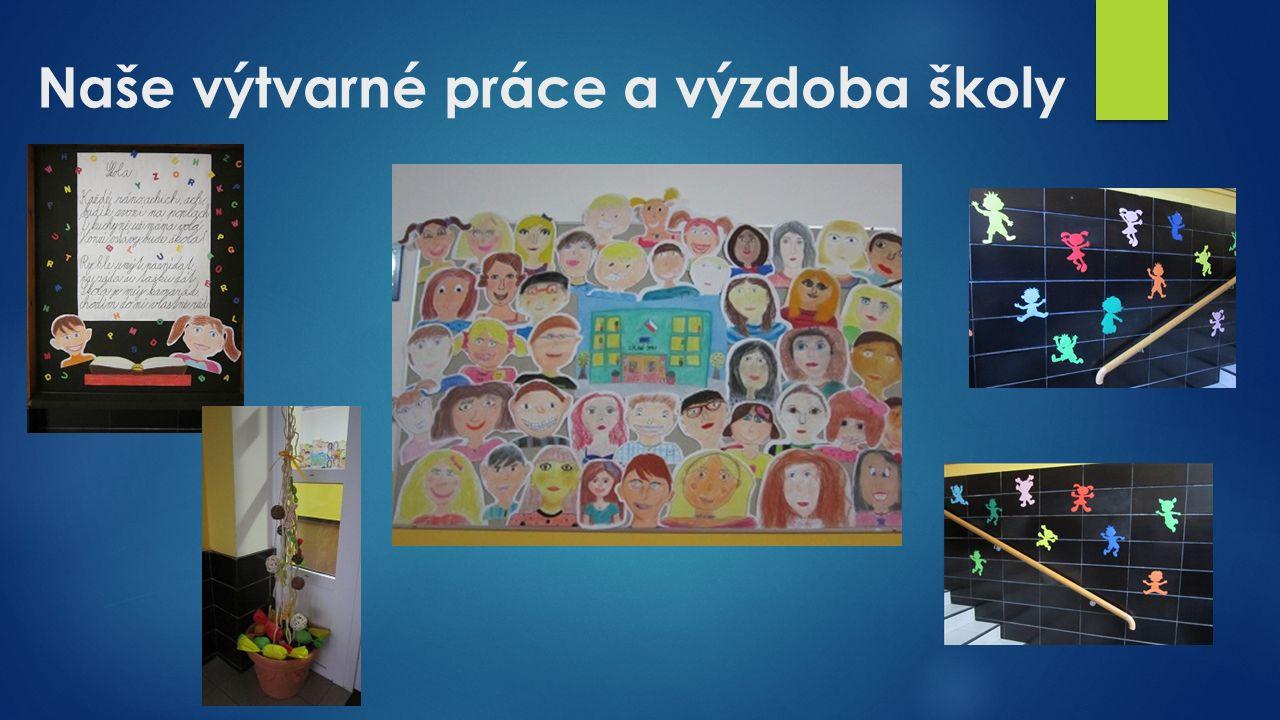 Naše výtvarné práce a výzdoba školy