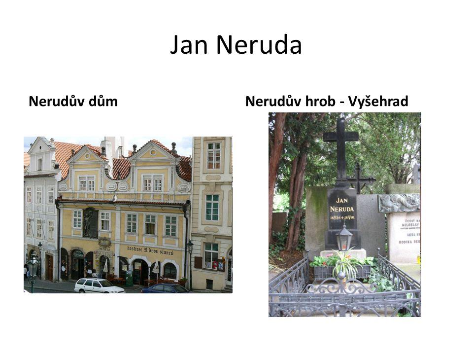 Jan Neruda Nerudův důmNerudův hrob - Vyšehrad