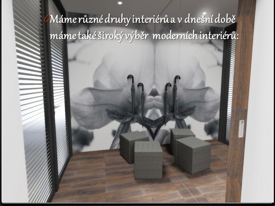 0 Máme různé druhy interiérů a v dnešní době máme také široký výběr moderních interiérů: