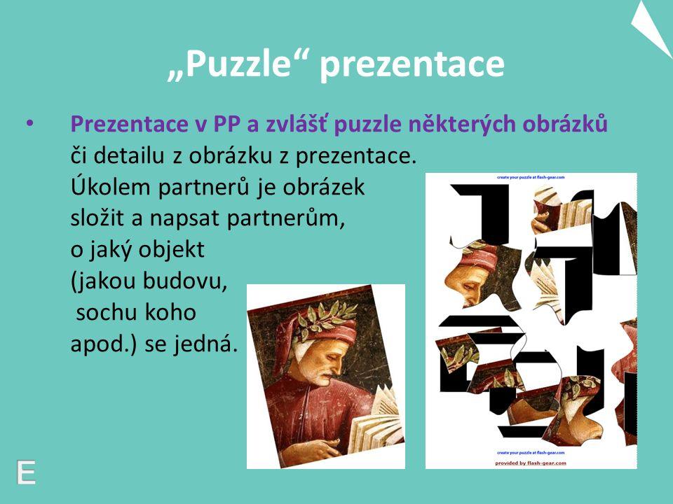 """""""Puzzle prezentace Prezentace v PP a zvlášť puzzle některých obrázků či detailu z obrázku z prezentace."""