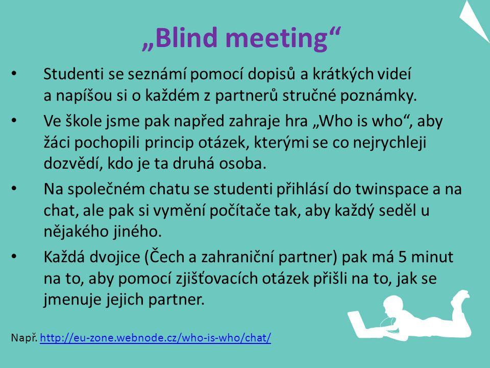 """""""Blind meeting Studenti se seznámí pomocí dopisů a krátkých videí a napíšou si o každém z partnerů stručné poznámky."""