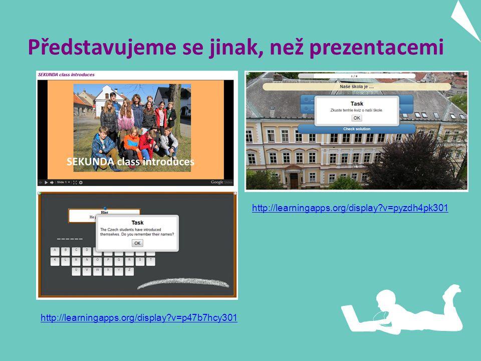 Představujeme se jinak, než prezentacemi http://learningapps.org/display v=p47b7hcy301 http://learningapps.org/display v=pyzdh4pk301