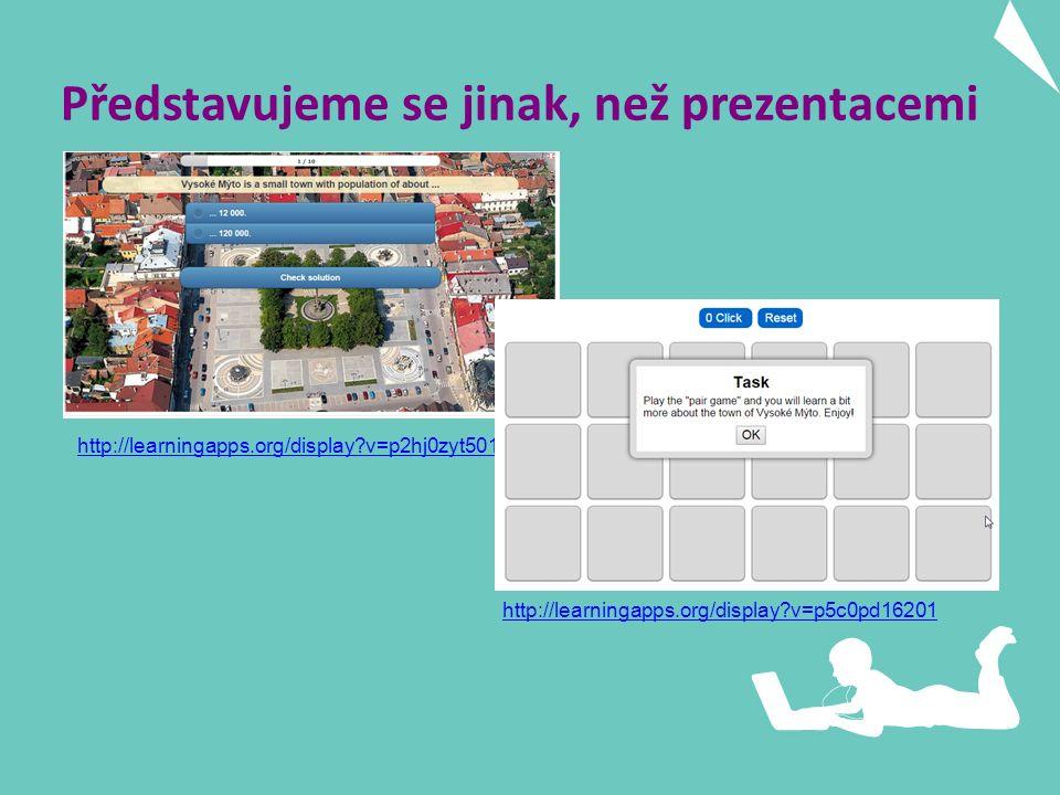 Představujeme se jinak, než prezentacemi http://learningapps.org/display v=p2hj0zyt501 http://learningapps.org/display v=p5c0pd16201