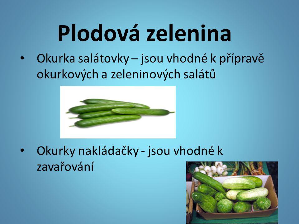 Plodová zelenina Okurka salátovky – jsou vhodné k přípravě okurkových a zeleninových salátů Okurky nakládačky - jsou vhodné k zavařování