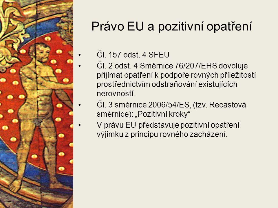 Právo EU a pozitivní opatření Čl. 157 odst. 4 SFEU Čl.