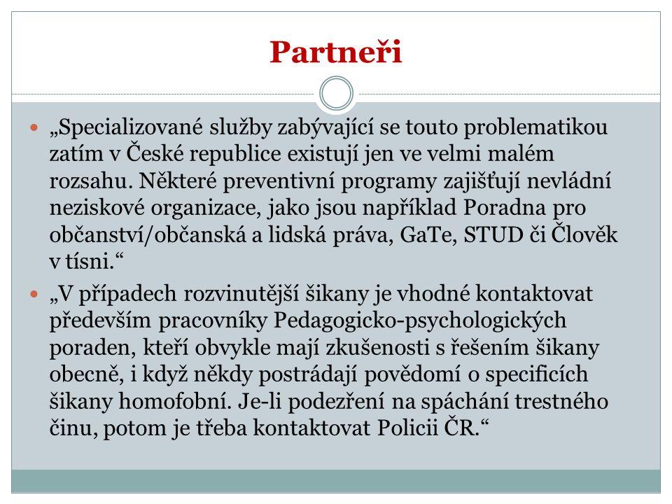 """Partneři """"Specializované služby zabývající se touto problematikou zatím v České republice existují jen ve velmi malém rozsahu."""