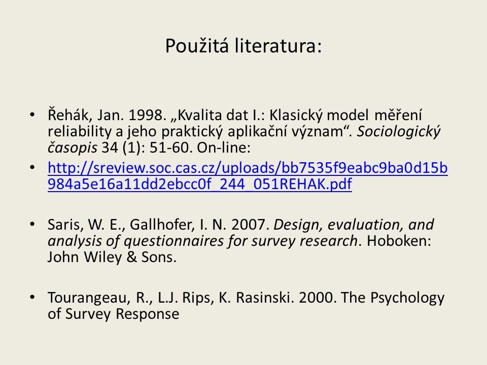 """Použitá literatura: Řehák, Jan. 1998. """"Kvalita dat I.: Klasický model měření reliability a jeho praktický aplikační význam"""". Sociologický časopis 34 ("""