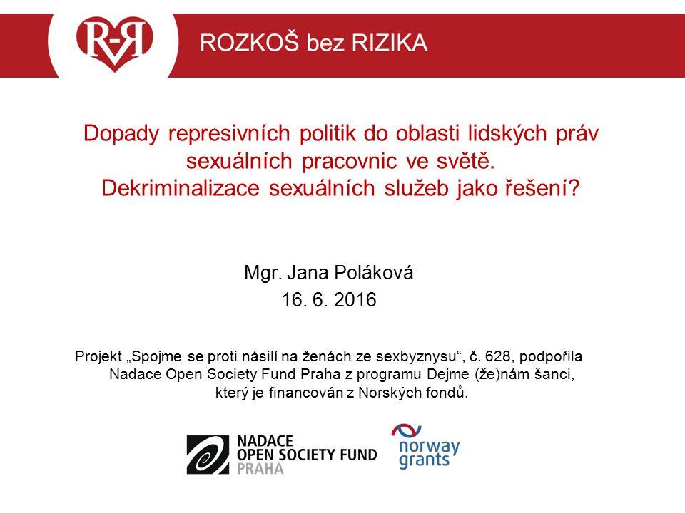 Právní přístupy k prostituci/sexuální práci Jak budou zajištěna lidská práva.