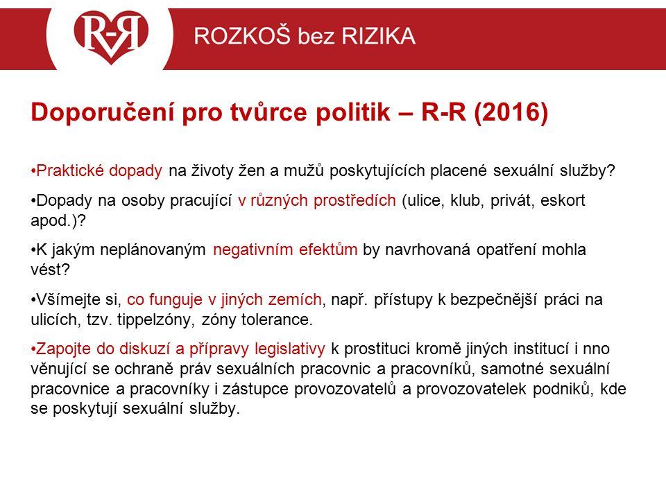 Doporučení pro tvůrce politik – R-R (2016) Praktické dopady na životy žen a mužů poskytujících placené sexuální služby.