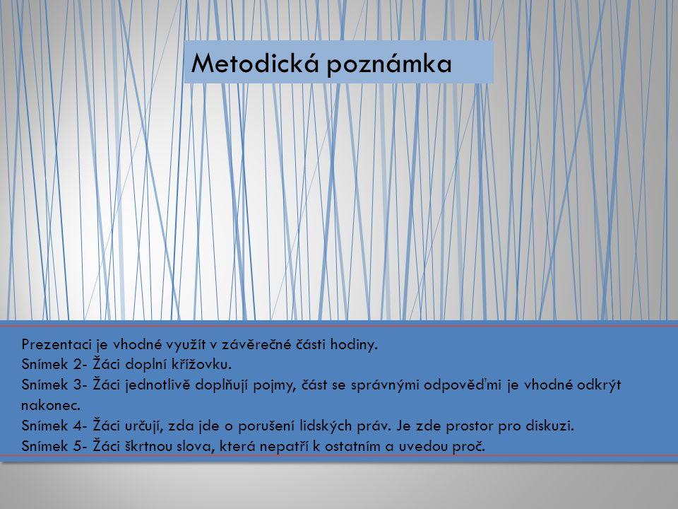 Metodická poznámka Prezentaci je vhodné využít v závěrečné části hodiny. Snímek 2- Žáci doplní křížovku. Snímek 3- Žáci jednotlivě doplňují pojmy, čás