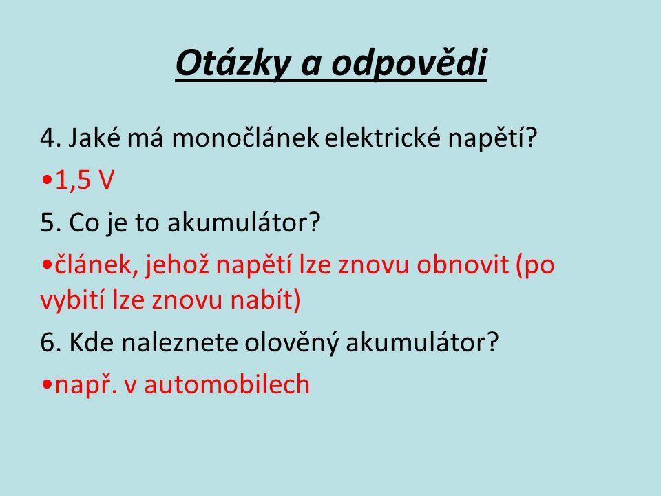 Otázky a odpovědi 4. Jaké má monočlánek elektrické napětí.