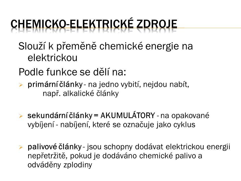 Slouží k přeměně chemické energie na elektrickou Podle funkce se dělí na:  primární články - na jedno vybití, nejdou nabít, např. alkalické články 