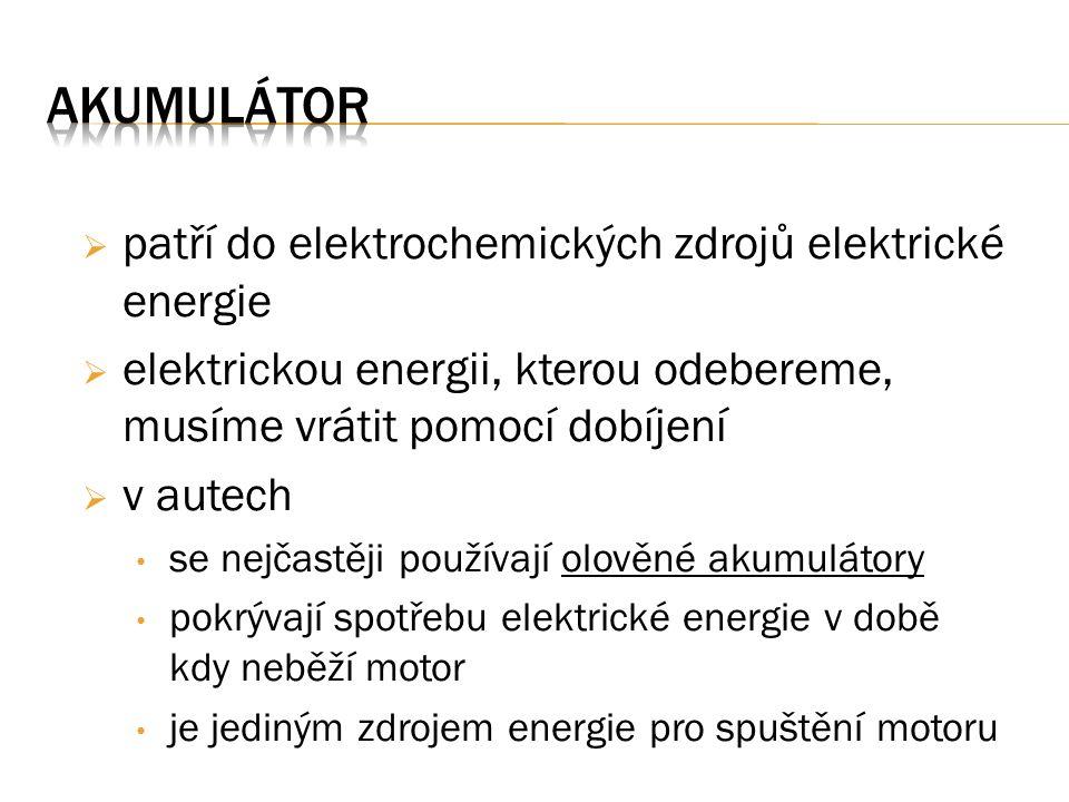  patří do elektrochemických zdrojů elektrické energie  elektrickou energii, kterou odebereme, musíme vrátit pomocí dobíjení  v autech se nejčastěji