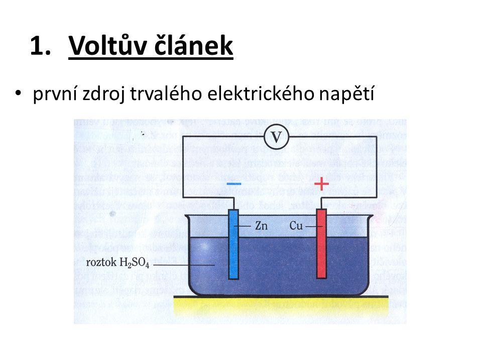 elektrické napětí vzniká chemickou reakcí kyseliny sírové (elektrolyt) s kovovými elektrodami kladný pól je z mědi záporný pól je ze zinku napětí je asi 1 V dnes se již nepoužívá, jeho napětí není stálé