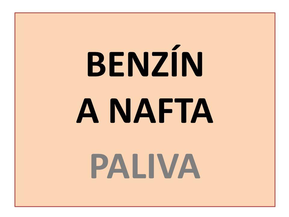 BENZÍN A NAFTA PALIVA