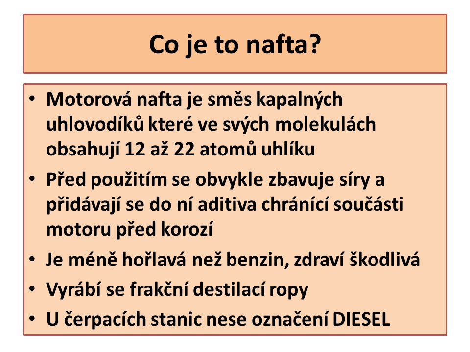 CO 2 – produkt spalování nafty SO 2 – oxid siřičitý, SO 3 – oxid sírový – nebezpečné látky, které mohou způsobit podráždění nebo otok dýchacích cest Aromatické uhlovodíky (areny) – žádné spalování není dokonalé Co vzniká spalováním nafty?