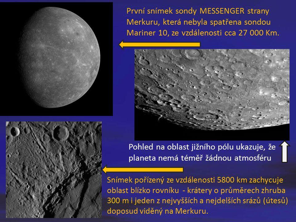 První snímek sondy MESSENGER strany Merkuru, která nebyla spatřena sondou Mariner 10, ze vzdálenosti cca 27 000 Km. Pohled na oblast jižního pólu ukaz