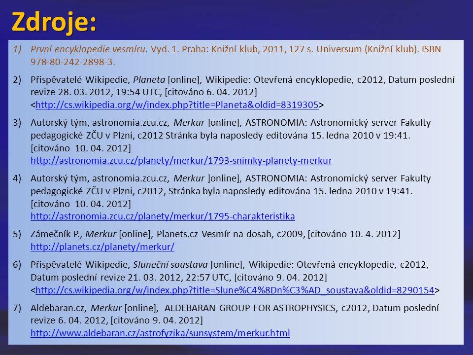 1)První encyklopedie vesmíru. Vyd. 1. Praha: Knižní klub, 2011, 127 s. Universum (Knižní klub). ISBN 978-80-242-2898-3. 2)Přispěvatelé Wikipedie, Plan
