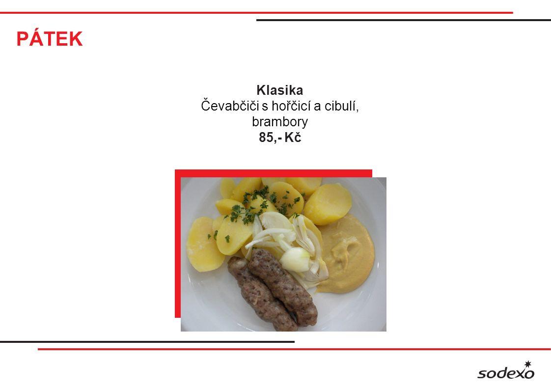 PÁTEK Klasika Čevabčiči s hořčicí a cibulí, brambory 85,- Kč