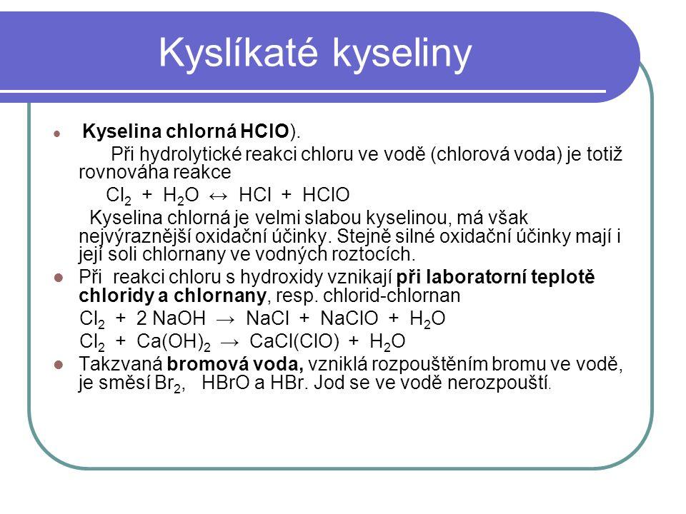 Kyslíkaté kyseliny Kyselina chlorná HClO).