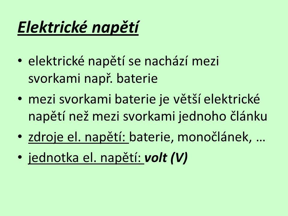 Elektrické napětí elektrické napětí se nachází mezi svorkami např.