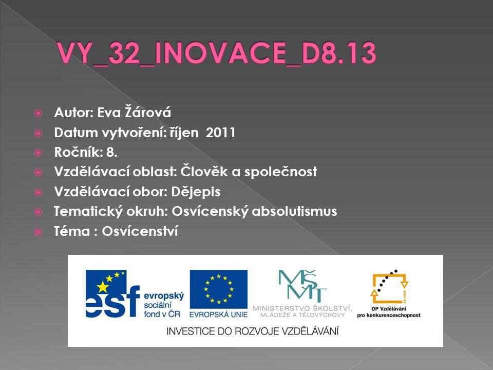  Autor: Eva Žárová  Datum vytvoření: říjen 2011  Ročník: 8.