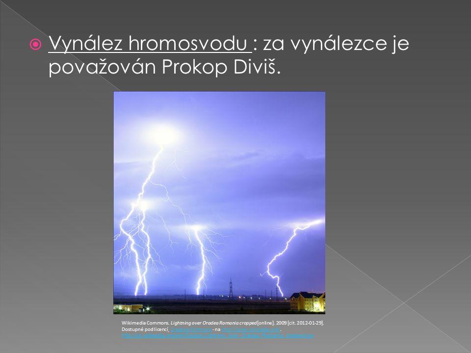 Vynález hromosvodu : za vynálezce je považován Prokop Diviš.