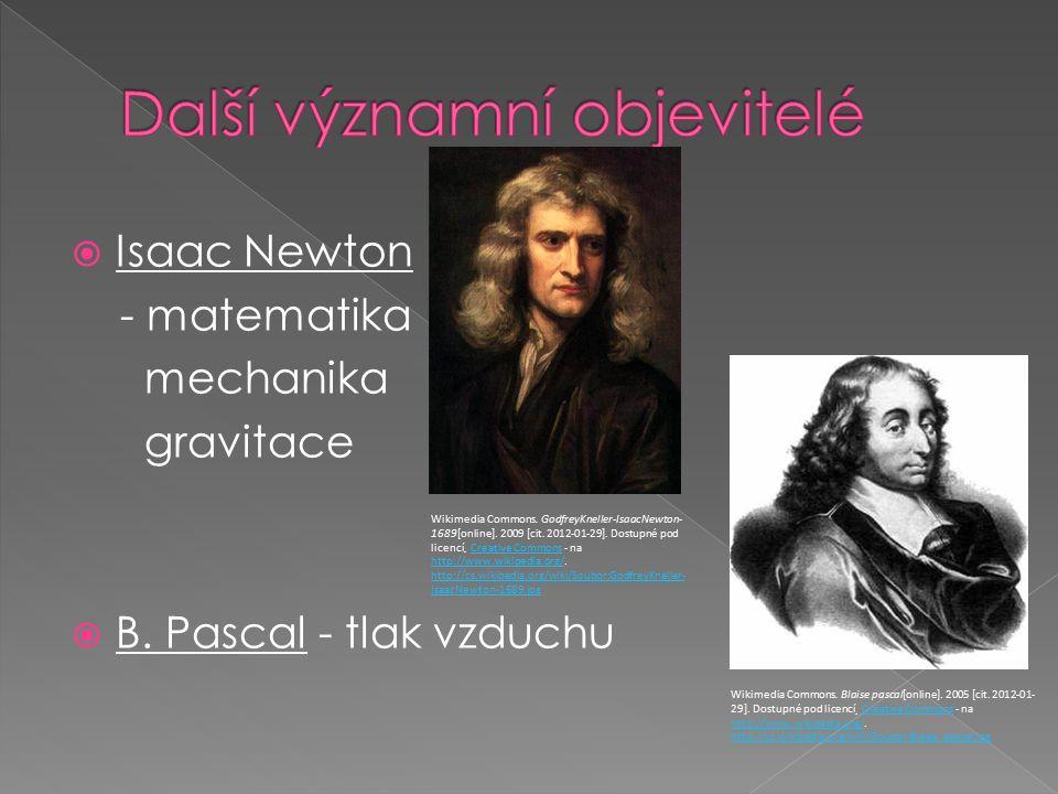  Isaac Newton - matematika mechanika gravitace  B.