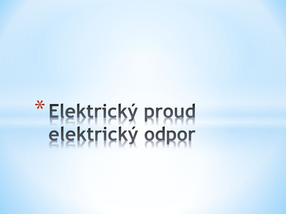 Podstatou odporu jsou nárazy elektronů na ionty kovu a na sebe navzájem při usměrněném pohybu Odpor vodiče charakterizuje fyzikální veličina zvaná elektrický odpor = rezistance Značí se R Jednotka elektrického odporu = ohm Značí se Ω