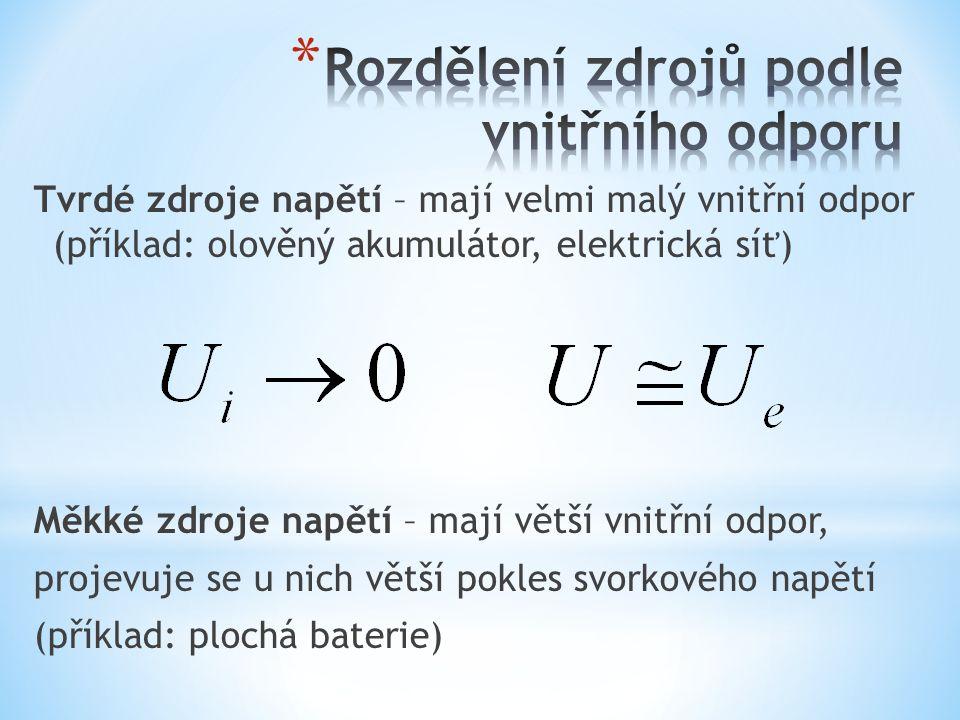 Tvrdé zdroje napětí – mají velmi malý vnitřní odpor (příklad: olověný akumulátor, elektrická síť) Měkké zdroje napětí – mají větší vnitřní odpor, projevuje se u nich větší pokles svorkového napětí (příklad: plochá baterie)