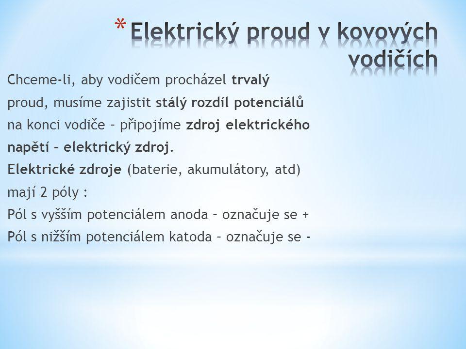 * Prochází-li vodičem konstantní proud I po dobu t je elektrický náboj Q = I.t W = U.
