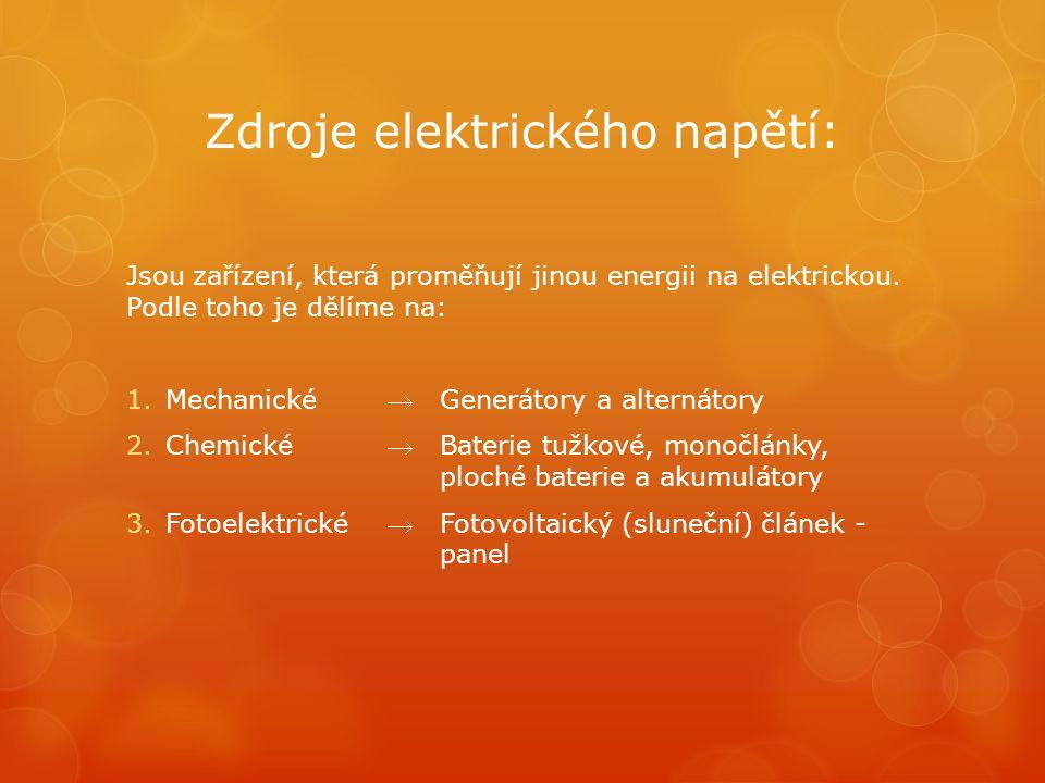 Mechanické zdroje Pomocí generátoru se vyrábí elektrická energie v elektrárnách:  Vodní elektrárna:Generátor je poháněn vodním proudem  Větrná elektrárna: Generátorem otáčí vrtule hnaná větrem  Tepelná elektrárna:Generátor je poháněn parní turbínou (uhlí, ropa, plyn)  Jaderná elektrárna: Páru pro pohon generátoru ohřívá štěpná reakce těžkých prvků