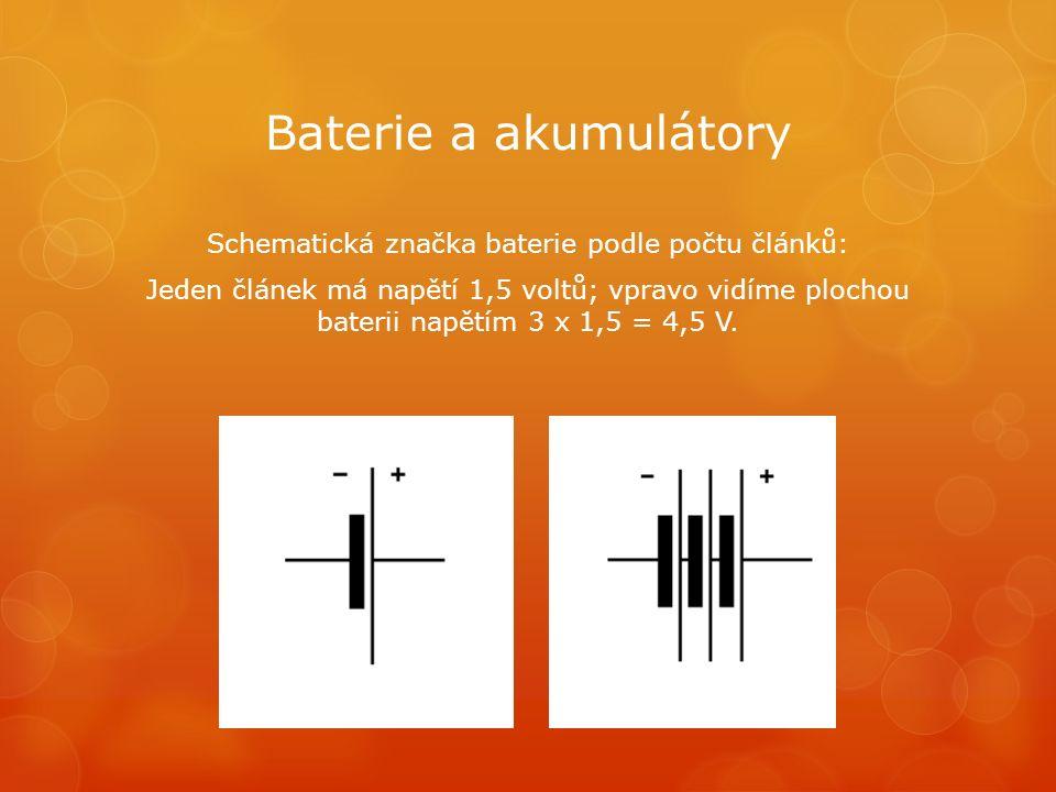 Baterie a akumulátory Schematická značka baterie podle počtu článků: Jeden článek má napětí 1,5 voltů; vpravo vidíme plochou baterii napětím 3 x 1,5 =