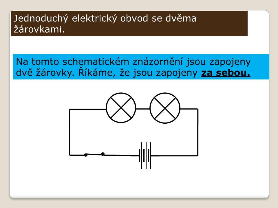 Jednoduchý elektrický obvod se dvěma žárovkami. Na tomto schematickém znázornění jsou zapojeny dvě žárovky. Říkáme, že jsou zapojeny za sebou.