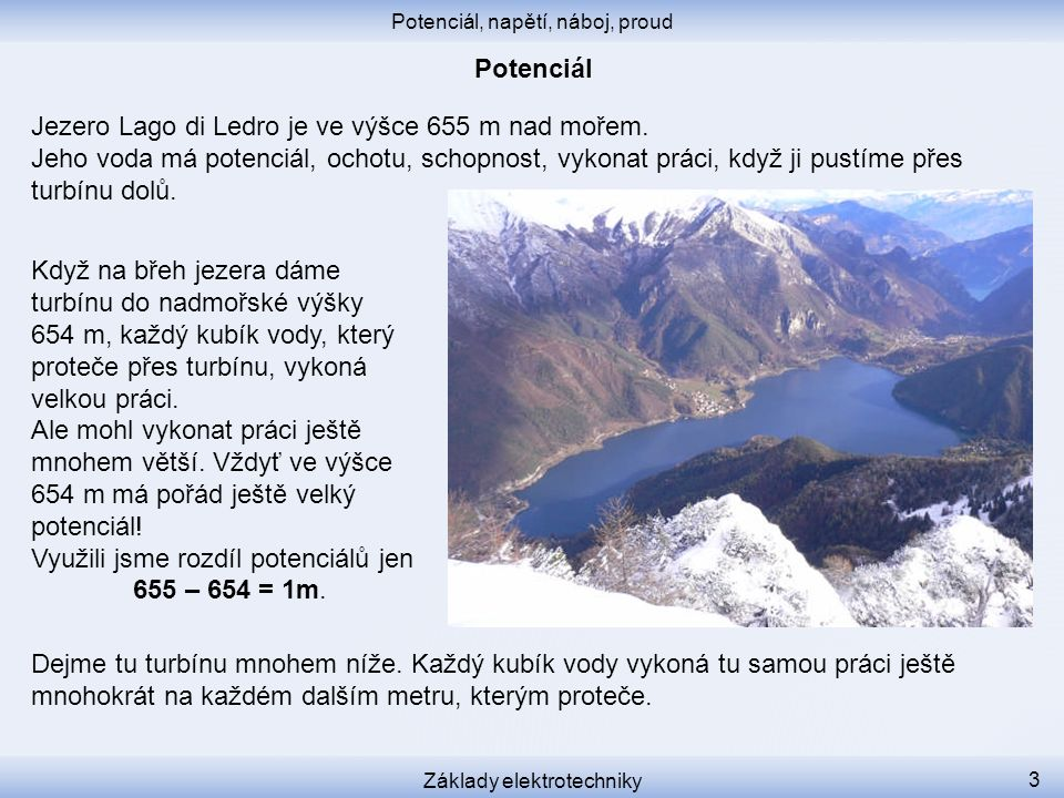 Dejme turbínu na břeh jezera Lago di Garda do nadmořské výšky 59 m.