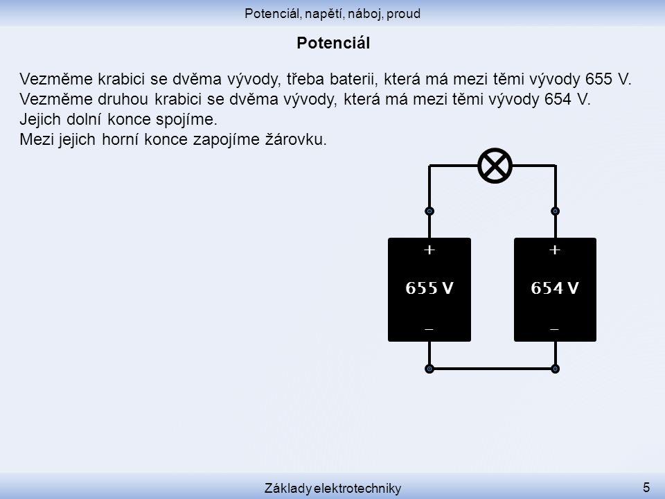 Potenciál, napětí, náboj, proud Základy elektrotechniky 16