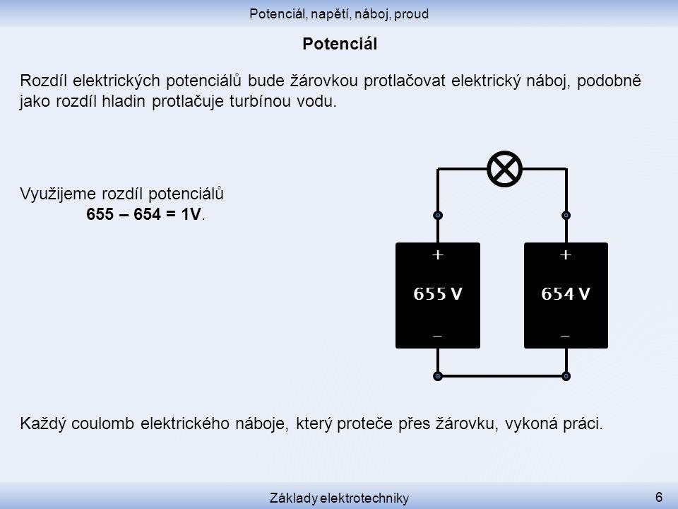 Rozdíl elektrických potenciálů bude žárovkou protlačovat elektrický náboj, podobně jako rozdíl hladin protlačuje turbínou vodu.