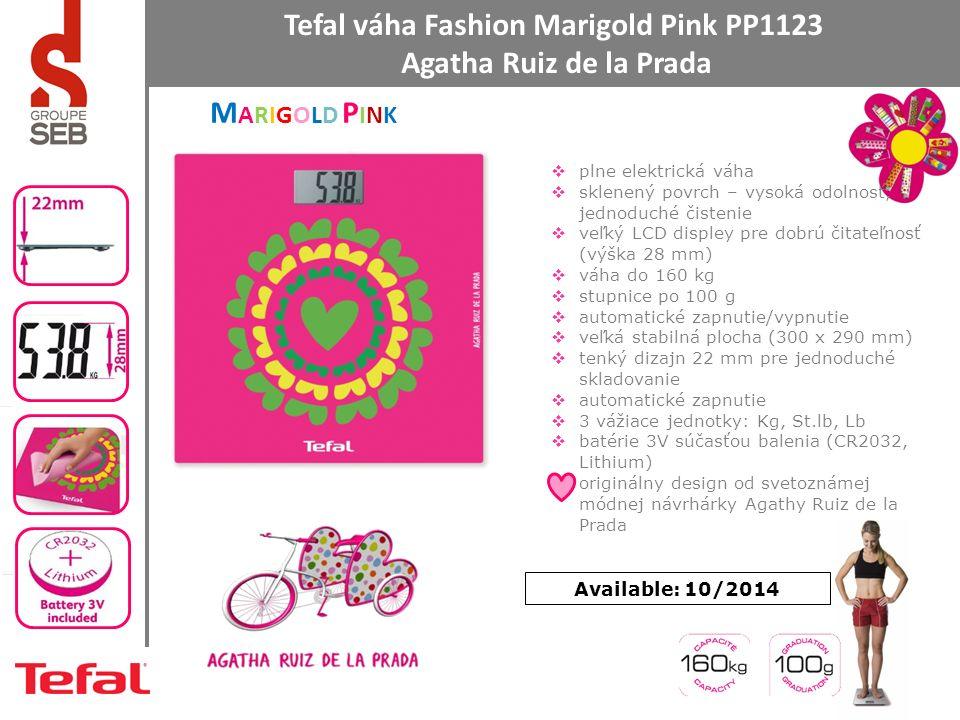 Tefal váha Fashion Marigold Pink PP1123 Agatha Ruiz de la Prada Available: 10/2014  plne elektrická váha  sklenený povrch – vysoká odolnosť, jednoduché čistenie  veľký LCD displey pre dobrú čitateľnosť (výška 28 mm)  váha do 160 kg  stupnice po 100 g  automatické zapnutie/vypnutie  veľká stabilná plocha (300 x 290 mm)  tenký dizajn 22 mm pre jednoduché skladovanie  automatické zapnutie  3 vážiace jednotky: Kg, St.lb, Lb  batérie 3V súčasťou balenia (CR2032, Lithium)  originálny design od svetoznámej módnej návrhárky Agathy Ruiz de la Prada MARIGOLD PINKMARIGOLD PINK