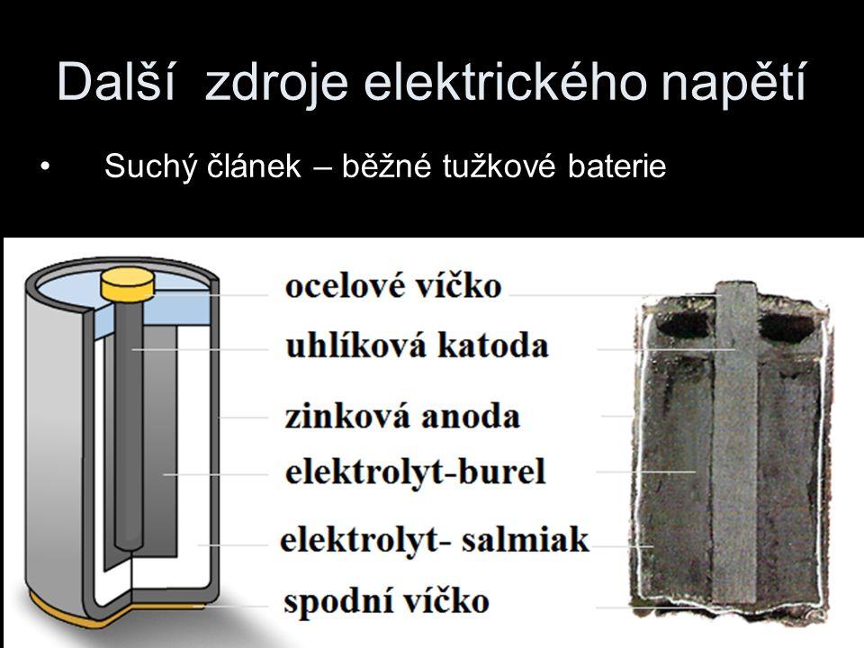 Další zdroje elektrického napětí Suchý článek – běžné tužkové baterie