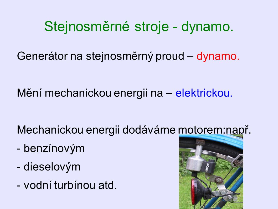 Stejnosměrné stroje - dynamo. Generátor na stejnosměrný proud – dynamo.