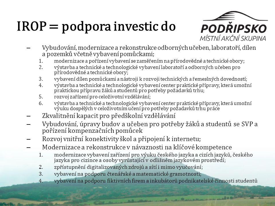 IROP = podpora investic do – Vybudování, modernizace a rekonstrukce odborných učeben, laboratoří, dílen a pozemků včetně vybavení pomůckami; 1.moderni