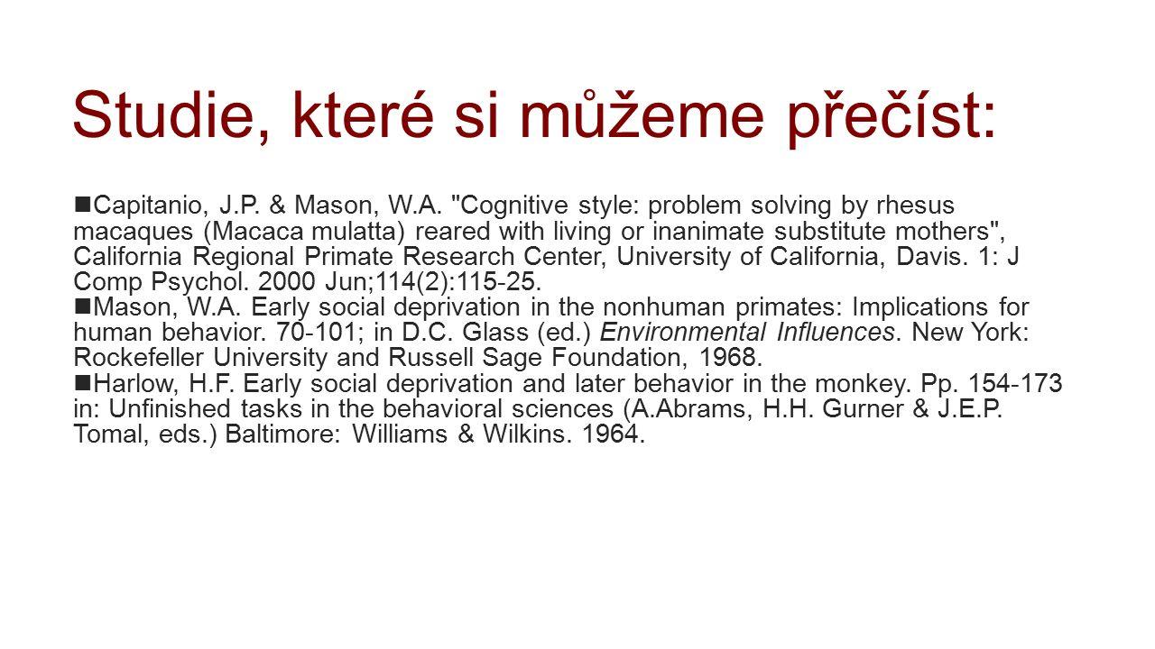 Studie, které si můžeme přečíst: Capitanio, J.P.& Mason, W.A.