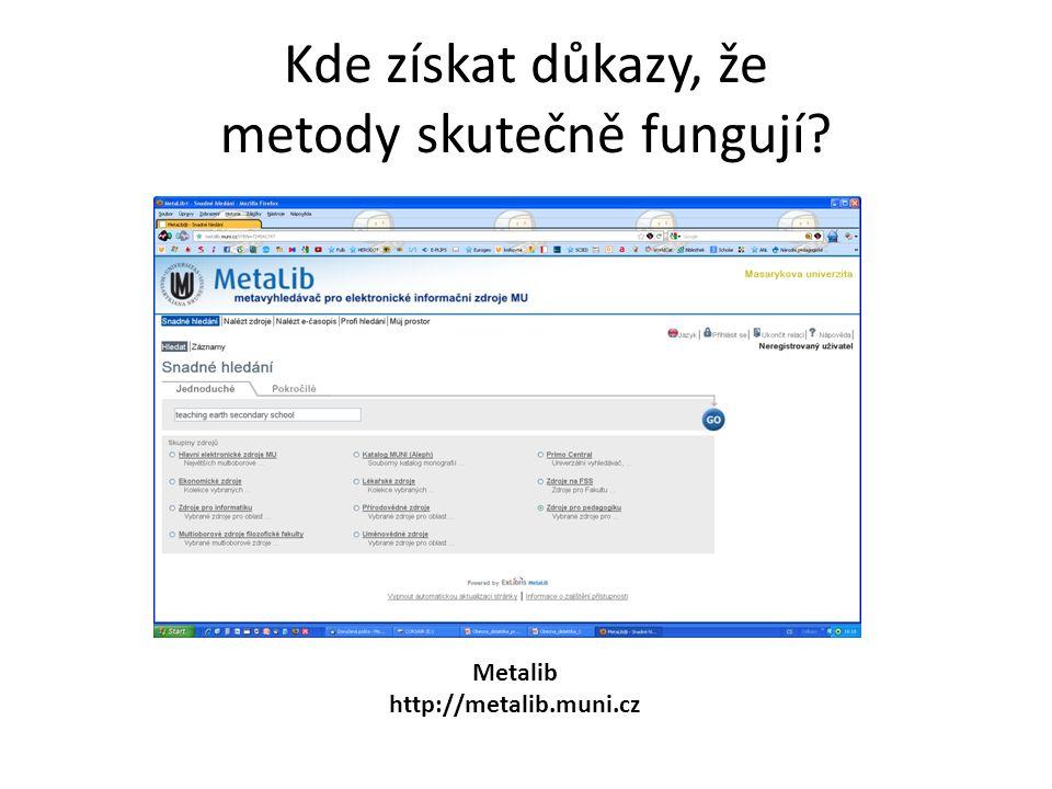 Kde získat důkazy, že metody skutečně fungují Metalib http://metalib.muni.cz