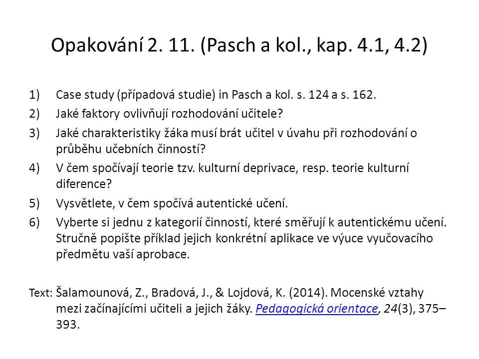 Opakování 2. 11. (Pasch a kol., kap. 4.1, 4.2) 1)Case study (případová studie) in Pasch a kol.